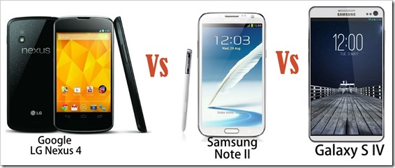 Google Nexus 4 vs Samsung Note II vs Galaxy S IV-001