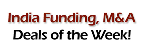 India Funding MA deals Indian Funding, M&A deals of the week [1 7th Aug 2011]