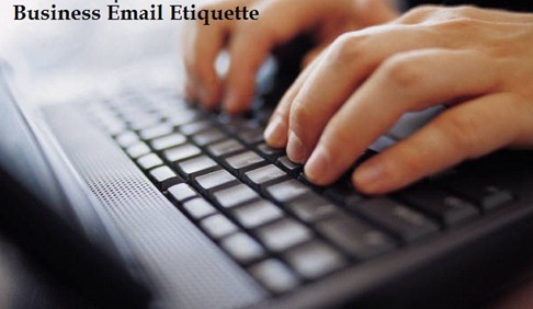 business email etiquette 5 Golden Rules for Your Business Email !