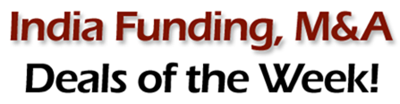 India Funding MA deals Indian Funding, M&A deals of the week [1st Nov   6th Nov 2011]