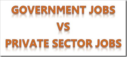 Government jobs vs private sector jobs
