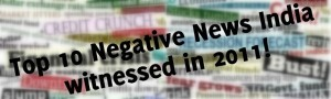 Top 10 Negative News India witnessed in 2011!