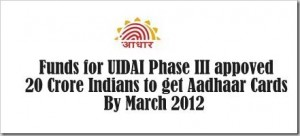 UIDAI Phase III Approved & Funded – 20 Cr. Aadhaar cards to be released by March!