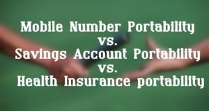 Mobile Number Portability vs. Savings Account Portability vs. Health Insurance Portability!