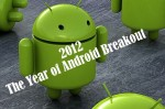 2012- The year of Android Breakout