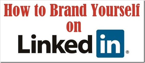 how to brand yourself on linkedin-001