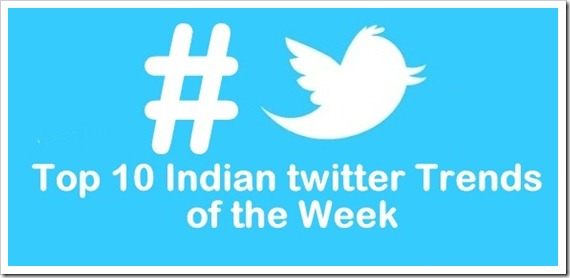 Top twitter trends | Top 10 Indian Twitter Trends of the week!