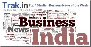 Top 10 Indian Business News of the Week [Mar 18th-24th 2013]