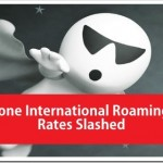 Vodafone Slashes International Roaming Data & Voice Rates!