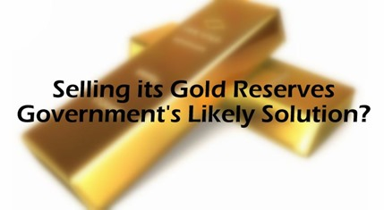 Government Selling It's Gold Reserves - The Likely Solution? | Trak.in