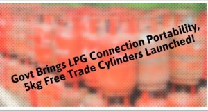 Govt Brings LPG Connection Portability, 5kg Free Trade Cylinders Launched!