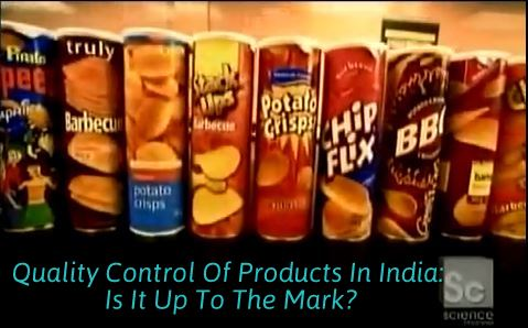 Quality Control Of Products In India: Is It Up To The Mark?
