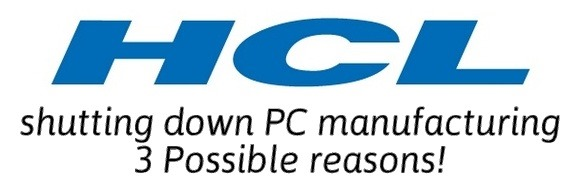 Iconic Indian PC Brand HCL To Shut Down: 3 Possible Explanations