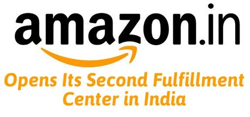 Amazon Indian Opens Its 2nd Fulfillment Center in India