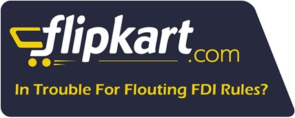 ED Finds Flipkart Flouting FDI Rules; To Slap Rs. 1400 Cr Notice