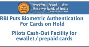 RBI Puts Aadhaar Biometric Authentication For Cards On Hold, Pilots eWallet Cash-Out Facility
