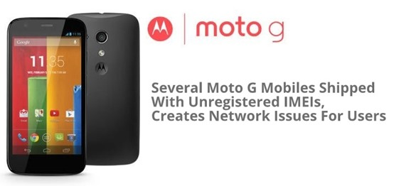 Moto G unregistered IMEI numbers