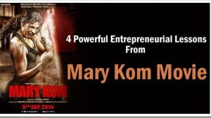 4 Powerful Entrepreneurial Lessons From The Mary Kom Movie