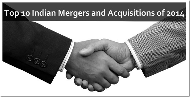Top 10 Indian Mergers and Acquisitions of 2014
