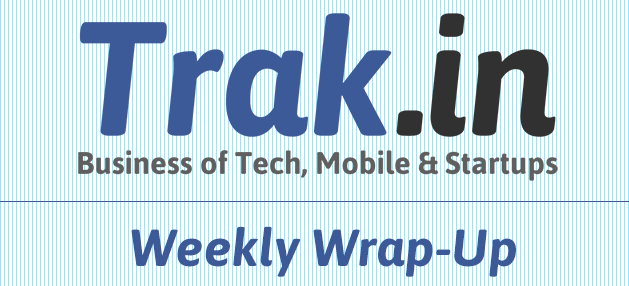Weekly Wrap-up of Tech, Mobile & Startups