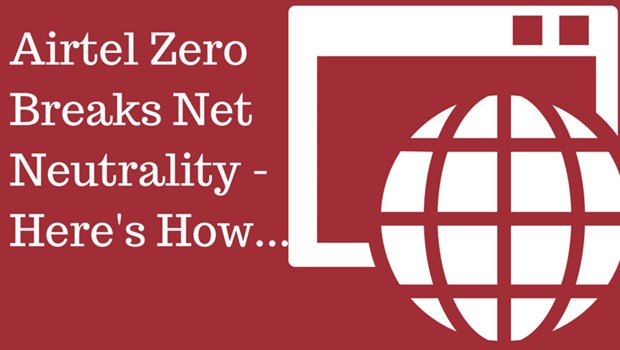 Airtel Zero Breaks Net Neutrality