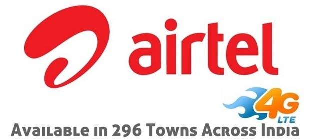 Airtel 4G LTE Services Launched In 296 Towns Across India