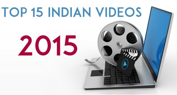 Top 15 Indian Videos of 2015