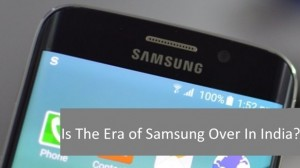 Is The Era of Samsung Over In India? Revenues Reduce Drastically As Growth Hits 10-Year Low