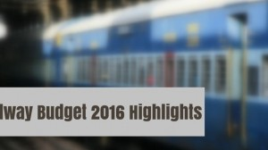 Rail Budget 2016 Highlights: No Passenger Fare Hike & More…