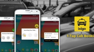 ixigo Cabs Brings 1-Tap Booking Feature That Works Without Internet or GPS