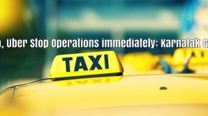 Karnataka Govt Orders Ola & Uber to Stop Operations With Immediate Effect