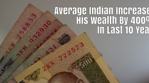 Average Indian Increased Wealth By 400% In Last 10 Years; Hailed As #1 Wealth Creators in the World
