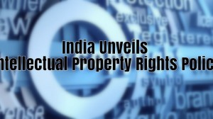 India's First Intellectual Property Rights Policy Unveiled With 7 Core Objectives
