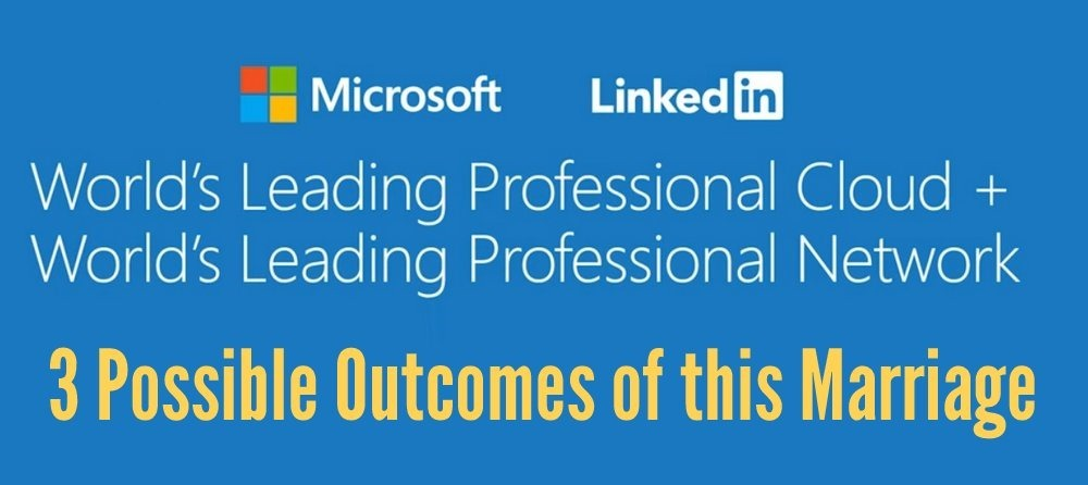 3 Possible Outcomes of Microsoft's Linkedin Acquisition