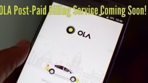 Ola Executive - Ola's New Post-Paid Billing Service Coming Soon