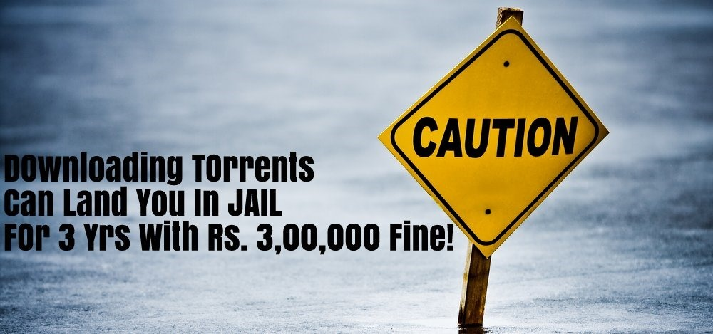 Rs 3 Lakh Fine & 3 years Jail For Viewing Blocked URLs, Using Torrents in India