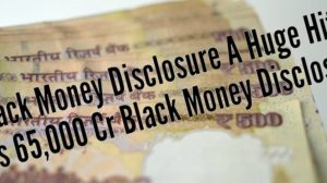 Black Money Disclosure Scheme Is Big Hit: Rs 65,000 Cr Black Money Disclosed; Hyderabad Top The Charts