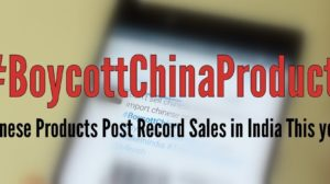 #BoycottChinaProducts a Damp Squib; Chinese Products Register Record Sales in India This Year!
