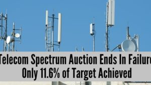 Telecom Spectrum Auction Ends In Failure; Only 11.6% of Target Achieved, 700 Mhz Remains Unsold!