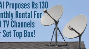 TRAI Proposes Rs 130 Monthly Rental For 100 TV Channels Per Set Top Box!