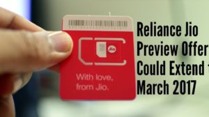 Reliance Jio Preview Offer Could Extend till March 2017 According to Speculations!