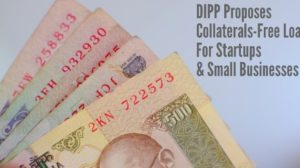 DIPP Proposes Collaterals-Free Loans For Startups; Only Rs 1100 Cr Disbursed Via Rs 10k Cr Fund of Funds Till Now!