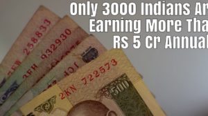 Only 3000 Indians Are Earning More Than Rs 5 Cr Annually; Total 48,000 Crorepatis In India - IT Dept