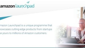 Amazon launches Amazon Launchpad in India to help Indian Startups Showcase their Offering Internationally