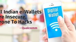 Qualcomm Claims All Indian e-Wallets Are Insecure, Prone To Hacks; Pushes For Hardware Based Security Layer