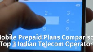 Comparison: Mobile Prepaid Plans From Top 3 Indian Telecom Operators