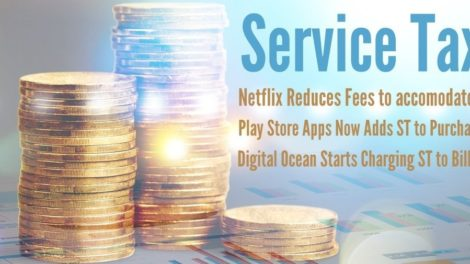 Netflix Reduces Fees to Accommodate Service Tax; Digital Ocean, Play Store Apps Starts Charging Service Tax