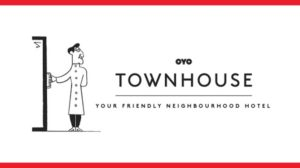 OYO Unveils its Own 'Townhouse' Self-Operated Hotels for Better Customer Experience!