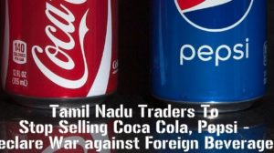 Tamil Nadu Traders Will Stop Selling Coca Cola, Pepsi; Declare War against Foreign Beverages!