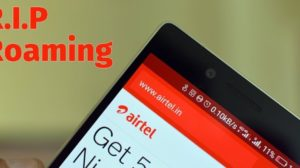 RIP Roaming; Airtel Scraps Roaming Charges To Fight Jio's Free Calling Plans!